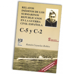 RELATOS INEDITOS SUBMARINOS REPUBLICANOS C-5 Y C-2